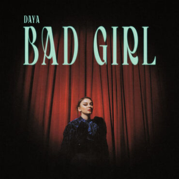 Daya – Bad Girl