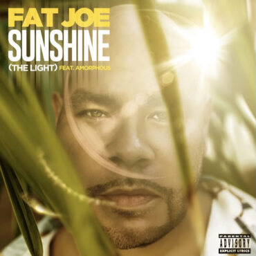 Fat Joe with Amorphous – Sunshine (The Light)