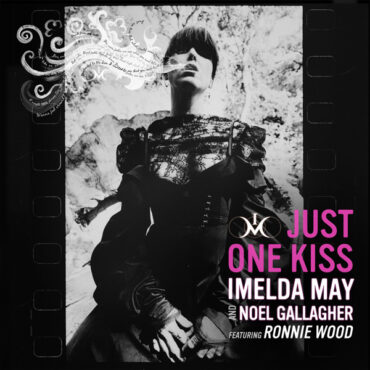 Imelda May with Noel Gallagher & Ronnie Wood – Just One Kiss
