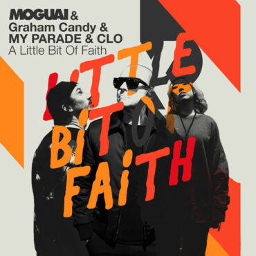 Moguai & Graham Candy & My Parade & Clo – Little Bit Of Faith