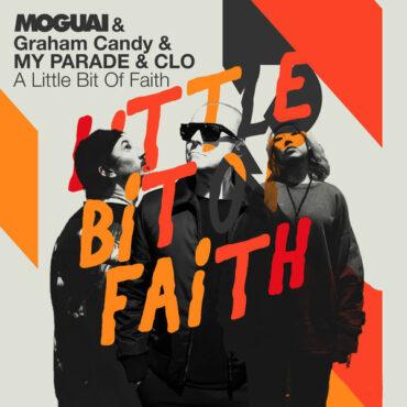 Moguai & Graham Candy & My Parade & Clo – Little Bit Of Faith