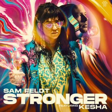 Sam Feldt with KeSHa – Stronger