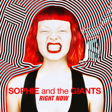 Sophie And The Giants – Right Now