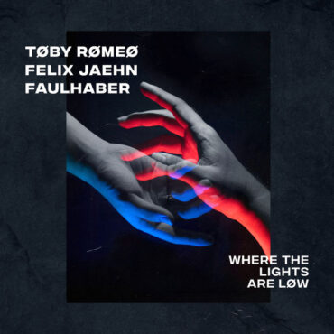 Toby Romeo Felix Jaehn Faulhaber – Where The Lights Are Low