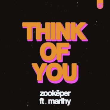 Zookëper with Marlhy – Think Of You