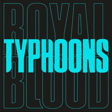 Royal-Blood-Typhoons