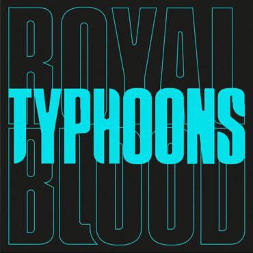 Royal-Blood-Typhoons