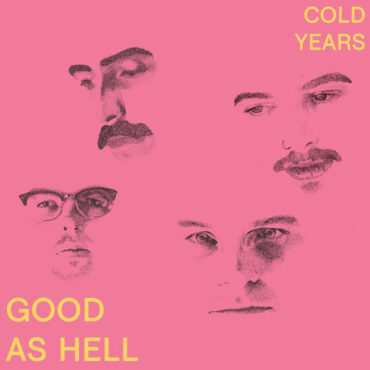 Cold Years – Good As Hell