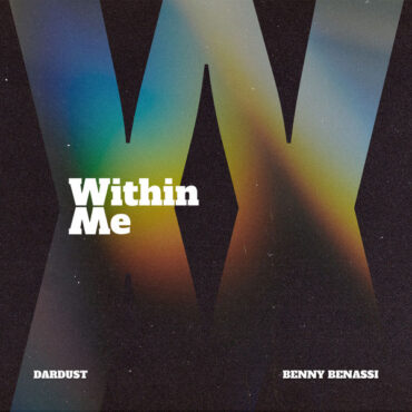 Dardust with Benny Benassi – Within Me
