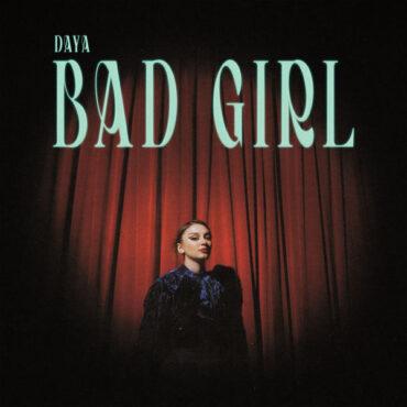 Daya – Bad Girl