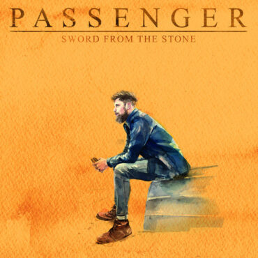 Passenger – Sword From The Stone