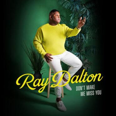 Ray Dalton – Don't Make Me Miss You