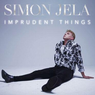 Simon Jela – Imprudent Things