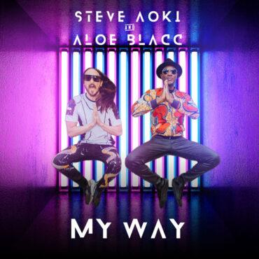 Steve Aoki and Aloe Blacc – My Way