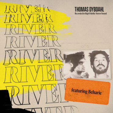 Thomas Dybdahl with Beharie – River