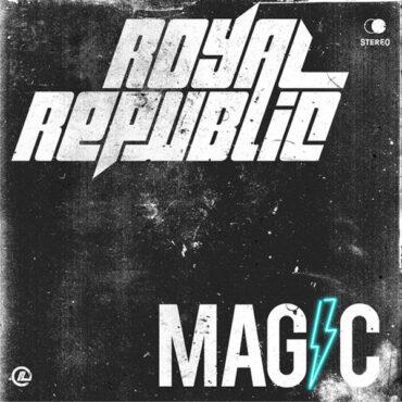 Royal Republic – Magic